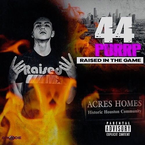 Raised In The Game by 44 Purrp