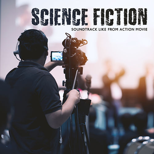 Science Fiction – Soundtrack Like from Action Movie by Various Artists