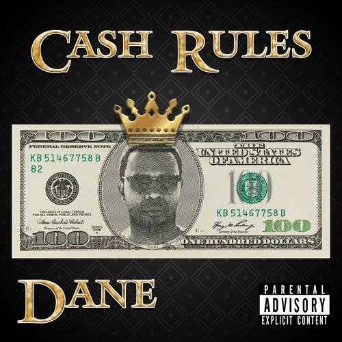 Cash Rules by Dane