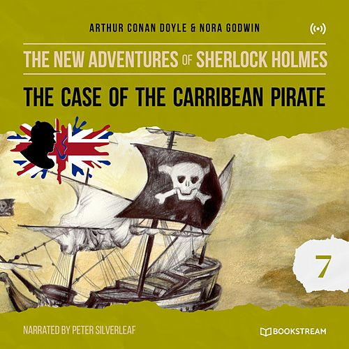 The Case of the Caribbean Pirate (The New Adventures of Sherlock Holmes 7) von Sherlock Holmes