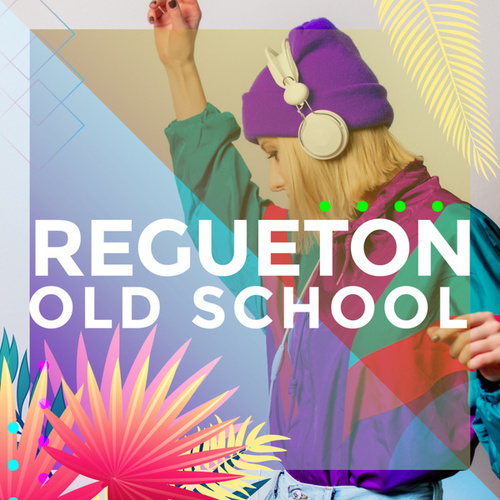 Regueton Old School by Various Artists