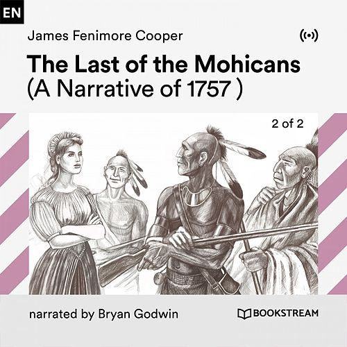 The Last of the Mohicans - 2 of 2 (A Narrative of 1757) von Bookstream Audiobooks