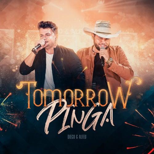 Tomorrow Pinga (Ao Vivo) de Diego e Alfeu
