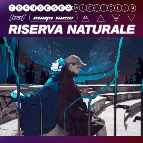 RISERVA NATURALE by Francesca Michielin