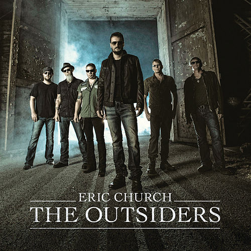 The Outsiders (Extended Version) by Eric Church