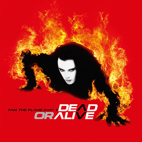 Fan the Flame (Pt. 1) (Deluxe Edition) di Dead Or Alive