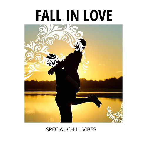 Fall in Love - Special Chill Vibes von Urban Love
