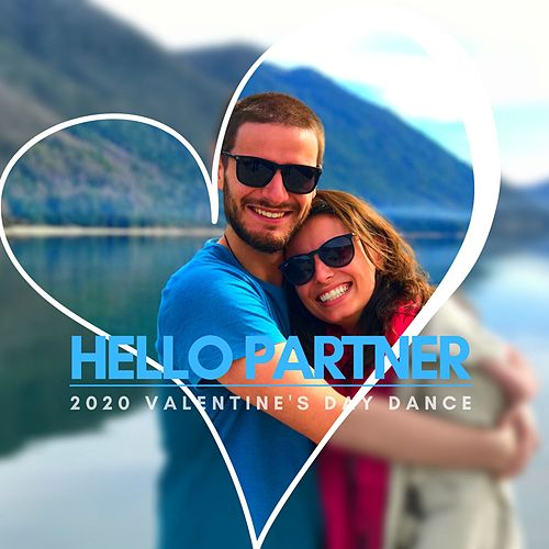 Hello Partner - 2020 Valentine's Day Dance by Chillout Lounge