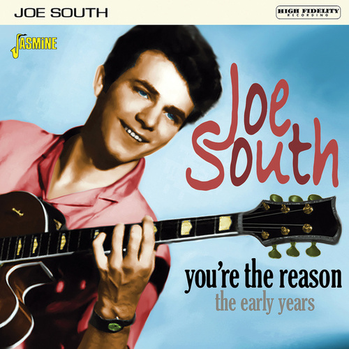 You're the Reason: the Early Years by Joe South