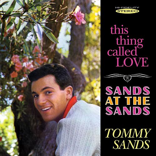 This Thing Called Love / Sands at the Sands by Tommy Sands