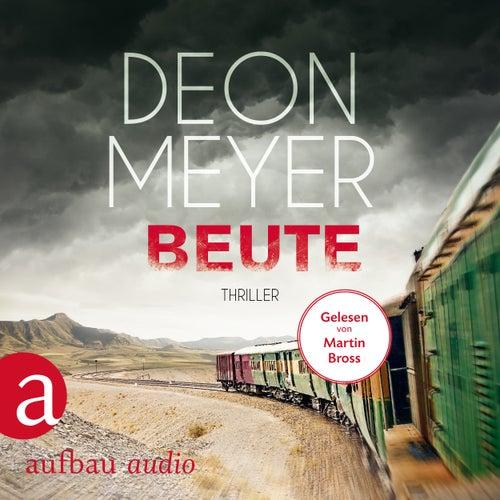 Beute (Gekürzt) von Deon Meyer