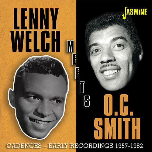 Lenny Welch Meets O.C. Smith: Cadences Early Recordings (1957-1962) by Lenny Welch