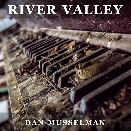 River Valley de Dan Musselman