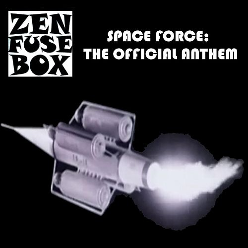 Space Force: The Official Anthem de Zen Fuse Box
