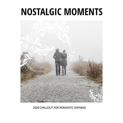 Nostalgic Moments - 2020 Chillout for Romantic Evening von Chillout Lounge