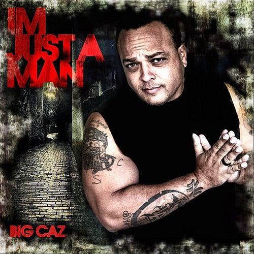 Just A Man von Big Caz