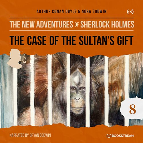 The Case of the Sultan's Gift (The New Adventures of Sherlock Holmes 8) von Sherlock Holmes