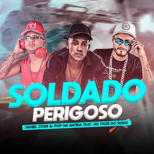 Soldado Perigoso (feat. Mc Poze do Rodo) de Daniel Stom