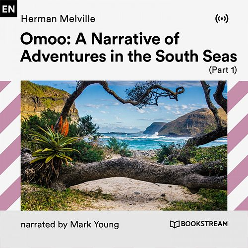 Omoo: Adventures in the South Seas (Part 1) von Bookstream Audiobooks