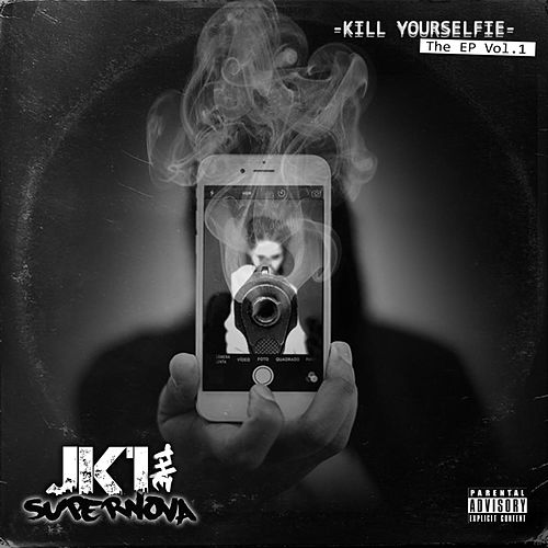 Kill Yourselfie the EP Vol.1 by JK1 The SuperNova