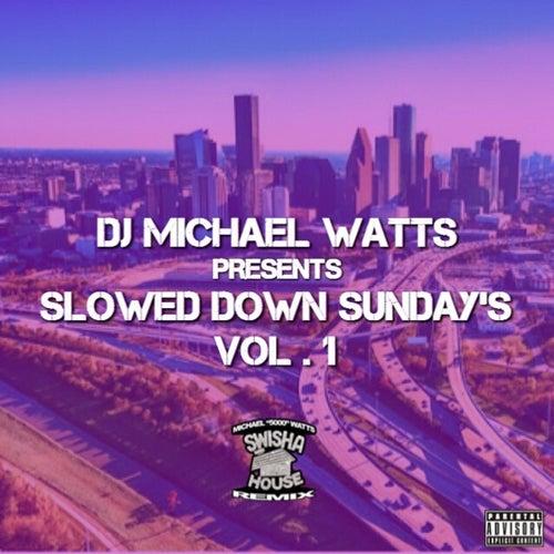 Slowed Down Sundays, Vol. 1 by DJ Michael Watts