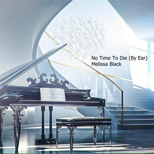 No Time to Die (By Ear) von Melissa Black
