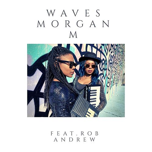 Waves (feat. Rob Andrew) de Morgan M