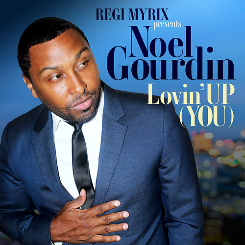 Lovin' Up (You) de Noel Gourdin