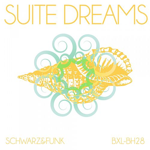 Suite Dreams (Beach House Mix) by Schwarz and Funk