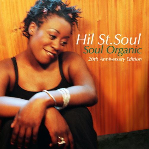 Soul Organic (20th Anniversary Edition) by Hil St. Soul