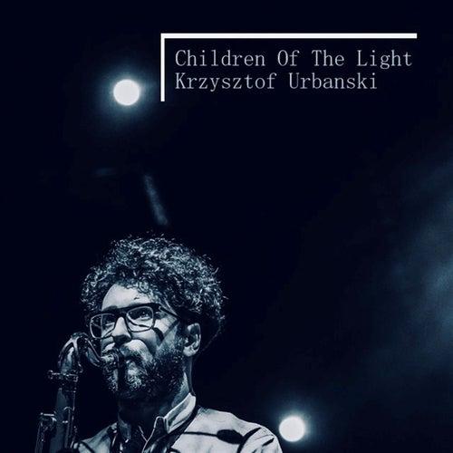 Children of the Light by Krzysztof Urbanski