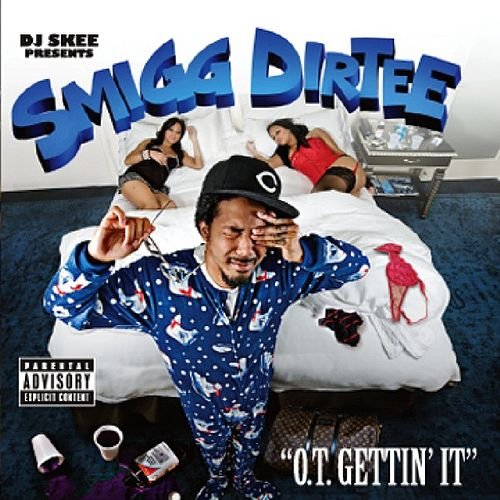 O.T. Gettin It by Smigg Dirtee