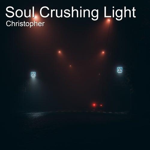 Soul Crushing Light de Christopher