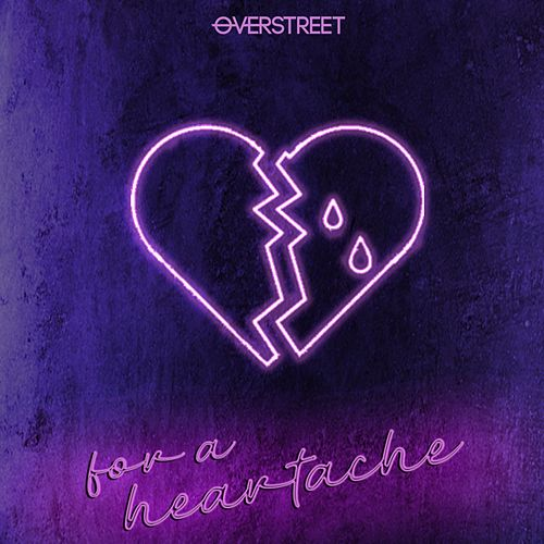 For A Heartache by Over Street