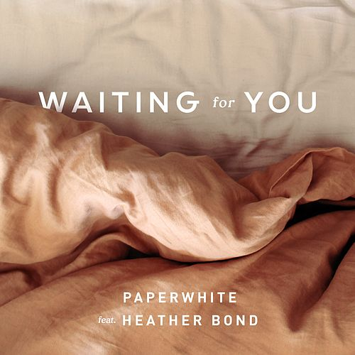 Waiting for You by Paperwhite
