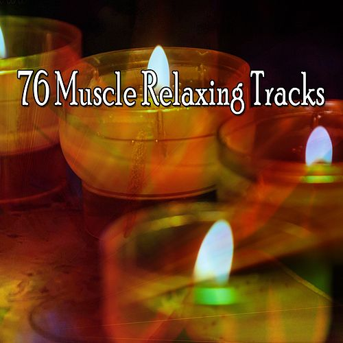 76 Muscle Relaxing Tracks di Lullabies for Deep Meditation