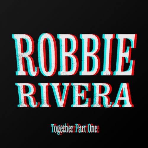 Together, Pt. 1 van Robbie Rivera