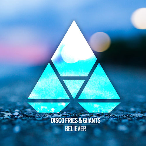 Believer by Disco Fries