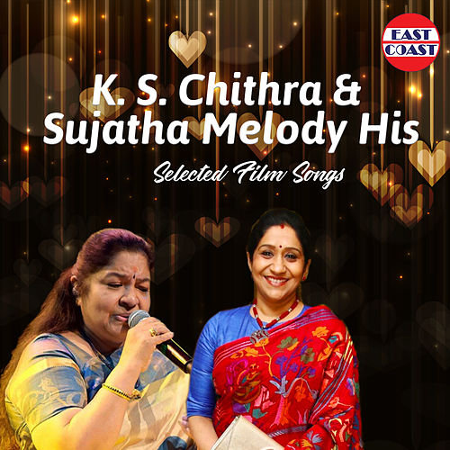 K. S. Chithra and Sujatha Melody His by K. S. Chithra