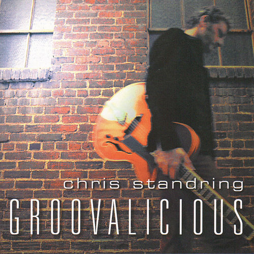 Groovalicious de Chris Standring
