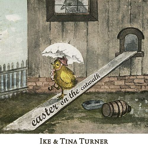 Easter on the Catwalk by Ike and Tina Turner