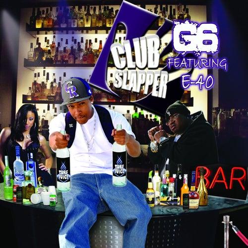 Club Slapper (feat. E-40) - Single de G6
