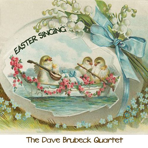 Easter Singing by The Dave Brubeck Quartet