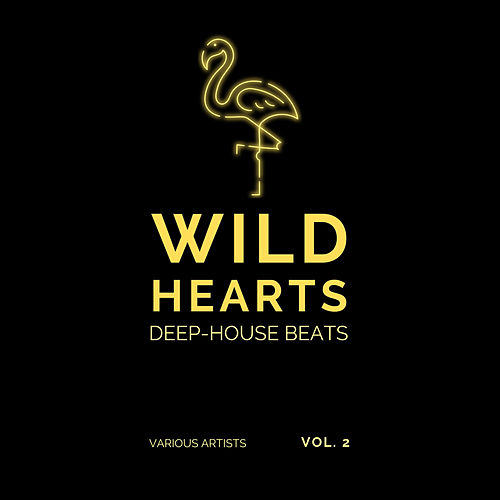 Wild Hearts (Deep-House Beats), Vol. 2 by Various Artists