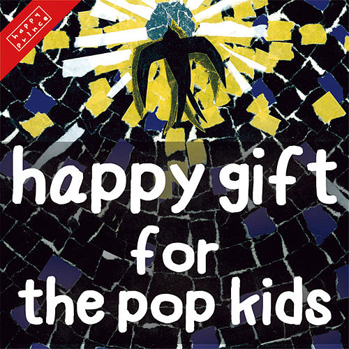 Happy Gift For The Pop Kids de Various Artists