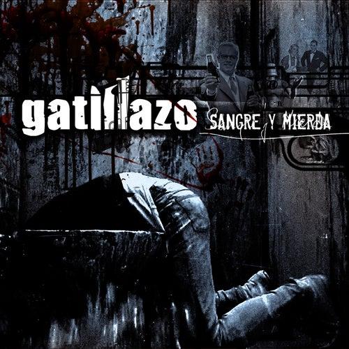 Sangre Y Mierda von Gatillazo