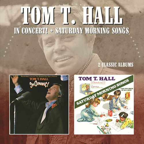 In Concert/Saturday Morning Songs de Tom T. Hall