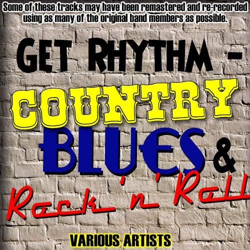 Get Rhythm - Country, Blues & Rock 'n' Roll de Various Artists