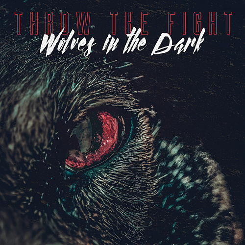 Wolves in the Dark by Throw The Fight