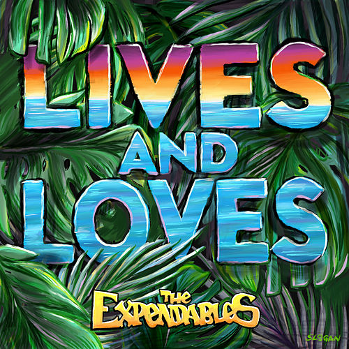 Lives and Loves by The Expendables
